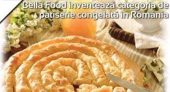 Bella Food inventează categoria de patiserie congelată în România